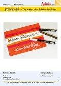 Kalligrafie - Die Kunst des Schönschreibens