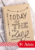 """Notizbuch """"today is the day"""""""