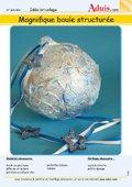 Magnifique boule structurée