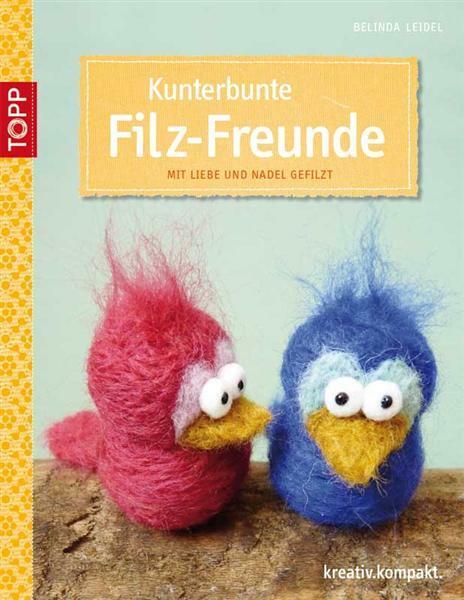 Livre - Kunterbunte Filz-Freunde