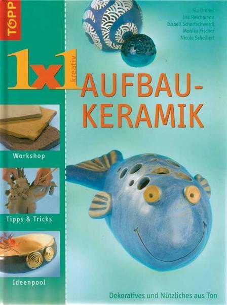 Boek - 1 x 1 kreativ Aufbaukeramik